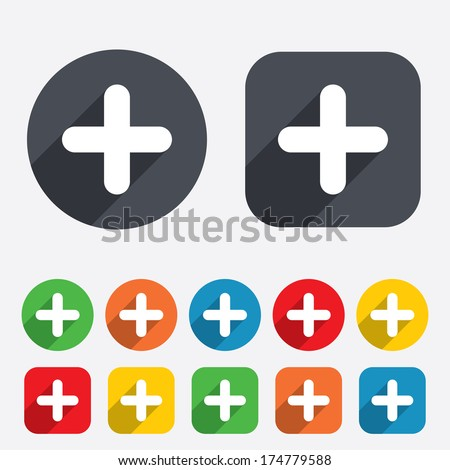 Plus sign icon. Positive symbol. Zoom in. Circles and rounded squares 12 buttons. Vector