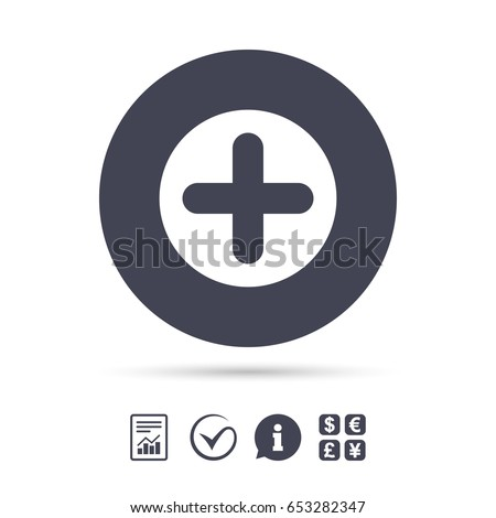 Plus sign icon. Positive symbol. Zoom in. Report document, information and check tick icons. Currency exchange. Vector