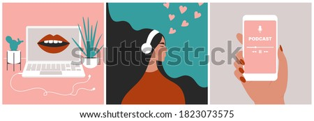 Podcast concept set. Mouth speaking from a screen on a laptop. Young beautiful girl enjoying audio in headphones. Hand holding a smartphone with a media application. Flat vector in trendy style