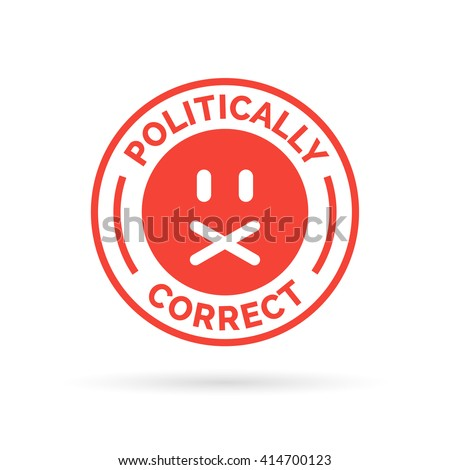 Politically Correct icon. Political correctness symbol. Censorship of the freedom of speech sign. Vector illustration.