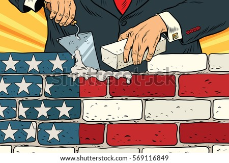 Shutterstock politician to build a wall on the USA border. United States flag. Illegal migration. Vintage pop art retro vector illustration. Brickwork