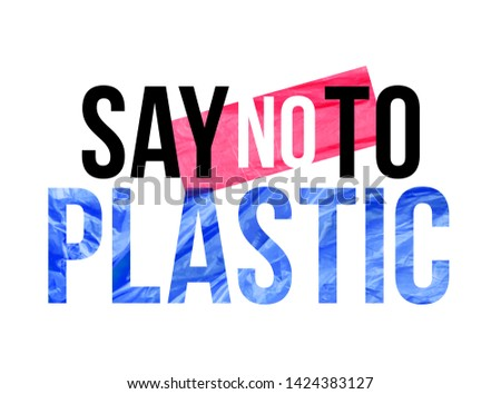 Pollution problem vector concept. Say no to plastic. Message Fashion Slogan for T-shirt and apparels graphic vector Print.