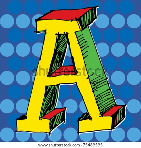 pop-art alphabet, hand drawn letter A