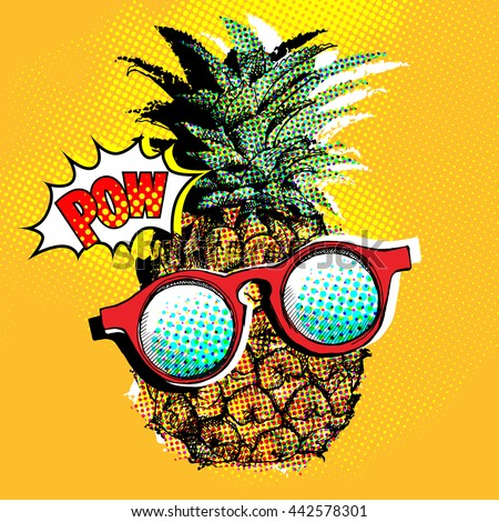 Stock Photo Pop art comic poster with the image of a pineapple with a glasses. Vector illustration.