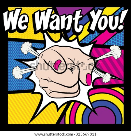 Pop Art - WE WANT YOU! sign. vector illustration. Pointing finger or hand pointing icon.