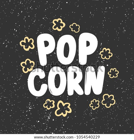 pop corn. Vector hand drawn calligraphic brush stroke illustration design. Black and white style design. Good for poster, t shirt print, social media content, birthday card invitation, surface texture