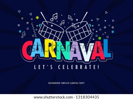 Popular Event in Brazil. Festive Mood. Carnaval Title With Colorful Party Elements Saying Come to Carnival. Travel destination. Brazilian Rythm, Dance and Music.  Background for Poster and banner.