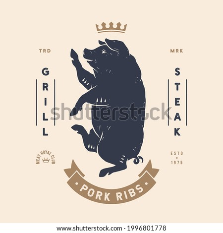 Pork, pig. Template Label. Vintage retro print, tag, label with king pig drawing, old school style. Poster with text Steak House, Beer, Pork, typography, king pig silhouette. Vector Illustration