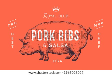 Pork, pig. Template Label. Vintage retro print, tag, label with pig drawing, engraved old school style. Poster for Butchery shop with text, typography, pig silhouette. Vector Illustration