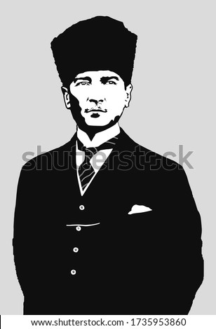 Portrait of Mustafa Kemal Ataturk the founder of Republic of Turkey, Black and white vector illustration