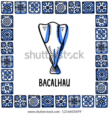 Portugal landmarks set. Bacalhau, traditional salted cod. Cod fish in frame of Portuguese tiles, azulejo. Handdrawn sketch style vector illustration. Exellent for souvenirs, magnets, banner, post
