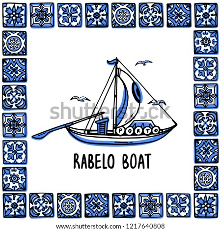 Portugal landmarks set. Rabelo boat, wine boat. Traditional porto boat in frame of Portuguese tiles, azulejo. Handdrawn sketch style vector illustration. Exellent for souvenirs, magnets, post cards.
