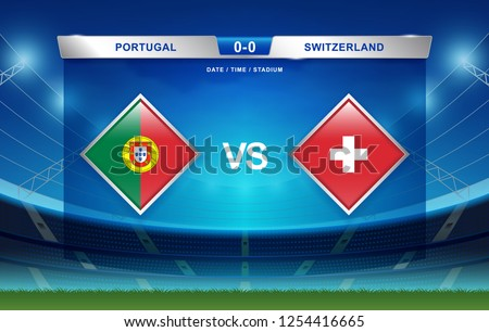 a1cdbd74d2d Portugal vs Switzerland scoreboard broadcast template for sport soccer  2018-2019 and football nations league