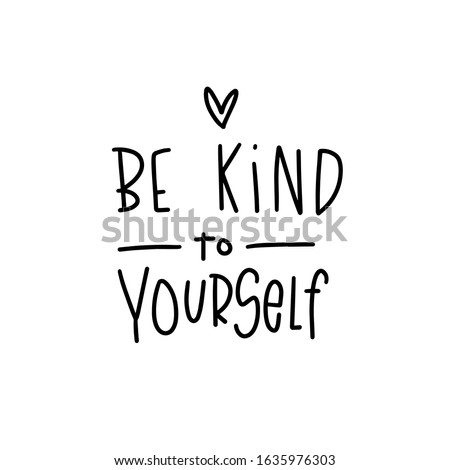 Positive, emotional wellness short quote. Be kind to yourself lettering with a heart symbol to make cards, wall art or sticker. Self-actualization phrase with simple line strokes. Foto stock ©