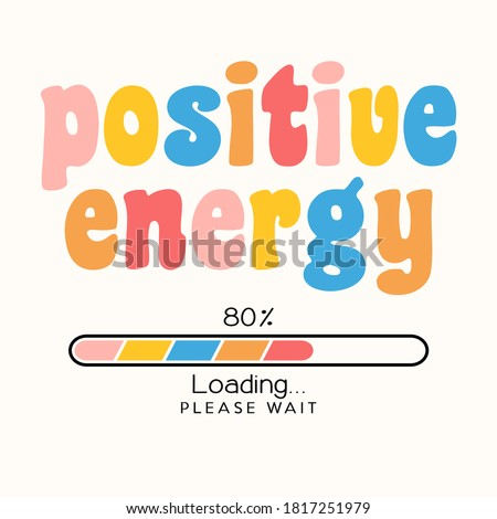 positive energy loading concept / Vector illustration design for t shirt graphics, prints, posters, cards, stickers and other creative uses  Stock foto ©