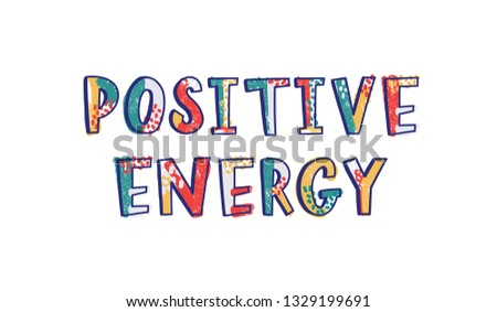 Positive Energy phrase handwritten with cool creative font decorated by bright colorful dots. Modern trendy hand lettering. Stylish vector illustration for t-shirt, apparel or sweatshirt print.