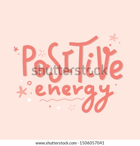 positive energy poster concept on pink background for home office decoration. Lettering illustration