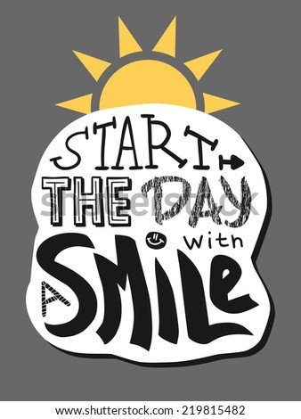 Positive lettering Start the day with a smile yellow black and white version