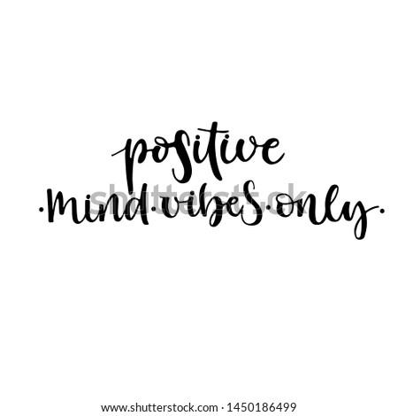 Positive mind, positive vibes, positive life postcard. Inspirational phrase, motivation. Modern brush calligraphy. Isolated on white background.