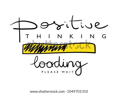 Positive thinking concept / Vector illustration design for t shirt graphics, prints, posters, cards and other uses
