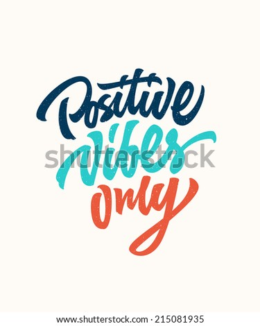 positive vibes only custom hand