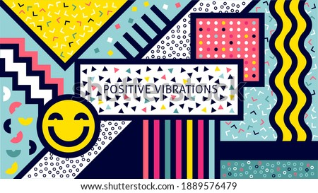 Positive Vibrations, Good Vibes.90s and 80s poster or banner. Nineties Retro vintage style textures. Aesthetic fashion background and eighties graphic. Party event poster or banner template design.