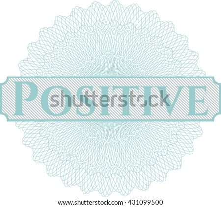 Positive written inside rosette