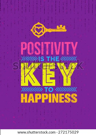 positivity is the key to