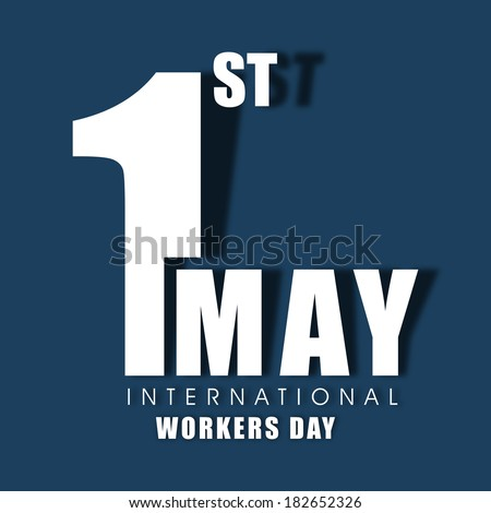 Poster banner or flyer design with stylish text 1st May on blue background concept for labours day