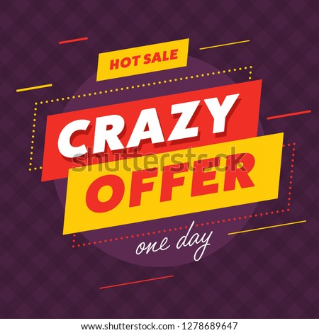 Poster design with hot sale and crazy offer banners advertising discounts for one day