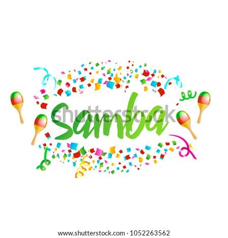 Poster for brazil dance Samba on carnival in RIo. Confetti around the inscription. Vector illustration