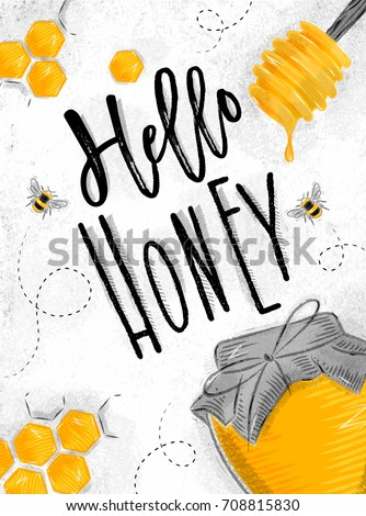 Poster illustrated honey spoon, honeycombs, bank with honey lettering hello honey drawing on dirty paper background