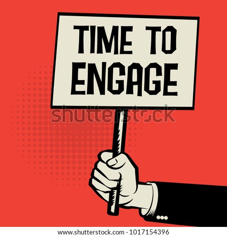 Poster in hand, business concept with text Time To Engage, vector illustration