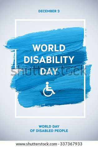 Poster International Day of People with Disability. Watercolor Brush Strokes Quote Illustration Grunge Effect