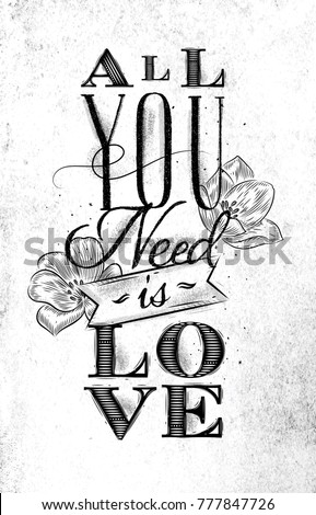 Poster lettering all you need is love drawing on dirty paper background