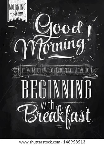 Poster lettering Good morning! have a great day beginning with breakfast stylized drawing with chalk on blackboard.