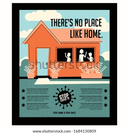 Poster or banner encouraging people  to stay at home during  coronavirus covid19 pandemic. Retro style house with family. There's no place like home. Virus icon and space for text.