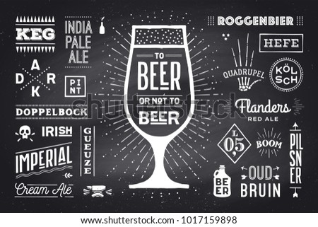 Poster or banner with text Beer Or Not To Beer and names types of beer. Black-white chalk graphic design on chalk board. Poster for menu, bar, pub, restaurant, beer theme. Vector Illustration