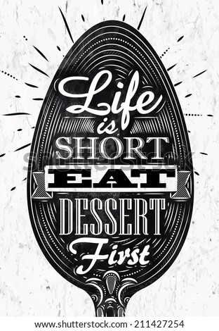 Poster spoon lettering life is short eat dessert first in retro vintage style drawing in black and white graphics
