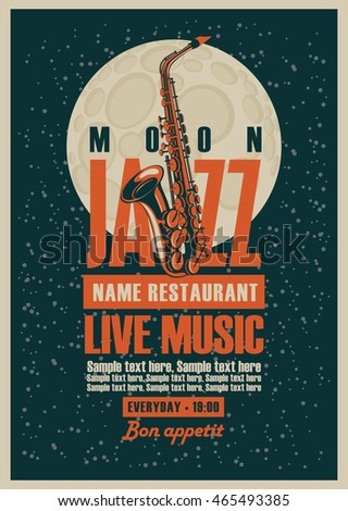 Poster with a saxophone for jazz restaurants with live music inscription on the background of the moon in star