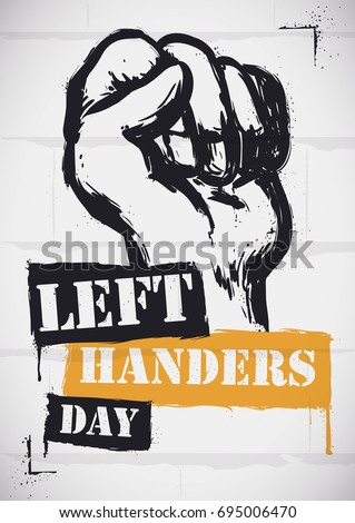 Poster with a white wall with a fist and label in graffiti and stencil design to commemorate Left Handers Day.