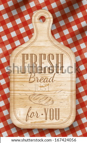 Poster with bread cutting loft wood board lettering Fresh bread for you on a red checkered tablecloth Vector