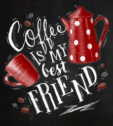 Poster with cup and pot lettering  coffee is my best friend drawing on chalkboard background