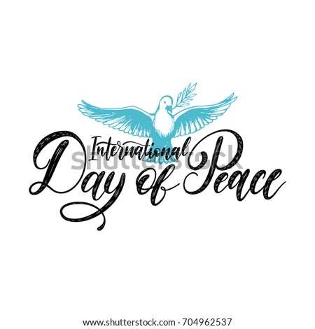 Poster with hand lettering of International Day of Peace. Vector hand drawn illustration of dove with a palm branch on white background. Holiday card with calligraphy.
