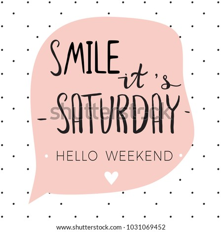 "Poster with hand lettering quote ""Smile, it's saturday"""