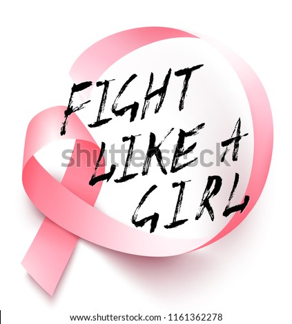 Poster with handdrawn lettering Fight like a girl. Realistic pink ribbon. Symbol of breast cancer awareness month in october. Vector illustration.