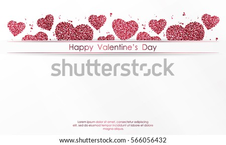 Poster with hearts from pink and red confetti, sparkles, glitter and lettering Happy Valentines Day on white background. Wallpaper for Valentines Day. Vector illustration. #566056432