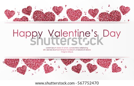 Poster with hearts from pink and red confetti, sparkles, glitter and lettering Happy Valentines Day on white background. Wallpaper for Valentines Day. Vector illustration. #567752470