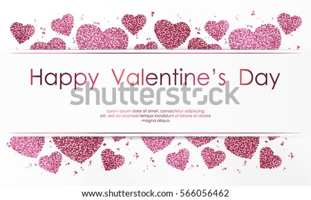 Poster with hearts from pink confetti, sparkles, glitter and lettering Happy Valentines Day on white background. Wallpaper for Valentines Day. Vector illustration. #566056462