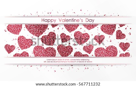 Poster with hearts from red and pink confetti, sparkles, glitter and lettering Happy Valentines Day on white background. Wallpaper for Valentines Day. Vector illustration. #567711232